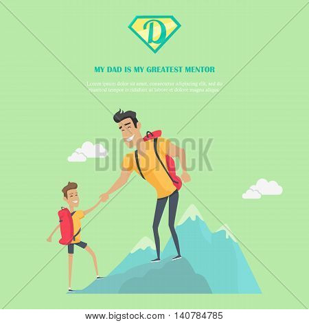 My dad is greatest mentor vector banner. Flat design. Man climbing mountain with his son. Physical activity, travel and tourism with father. Dad day celebrating. Family values and relationships.