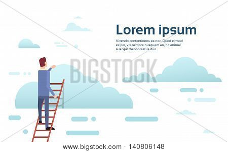 Businessman Climb Up Ladder Stairs, Concept Business Man Sky Clouds Flat Vector Illustration