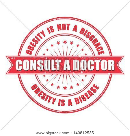 Obesity printable sticker - Consult a doctor, Obesity is not a disgrace, is a disease. Print colors used