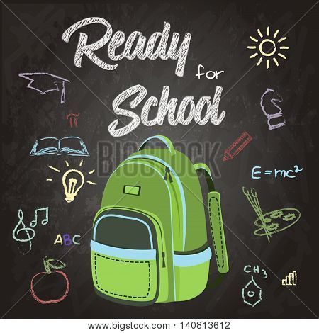 Ready for school stationery supplies sale banner with Green Backpack, chalkboard background & hand drawn icons. New school year welcoming message vector illustration in retro style. Layered editable