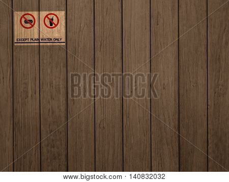 The Information label on wood wall. except plain water only.