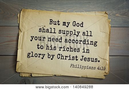 Top 500 Bible verses. But my God shall supply all your need according to his riches in glory by Christ Jesus. Philippians 4:19