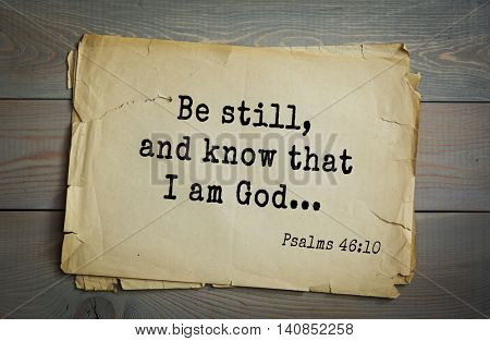 Top 500 Bible verses. Be still, and know that I am God... Psalms 46:10