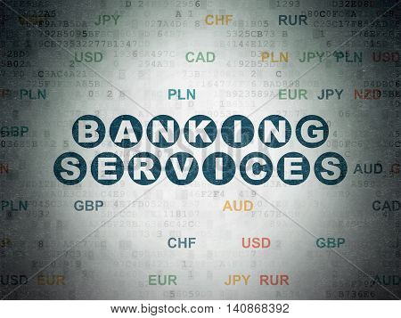 Money concept: Painted blue text Banking Services on Digital Data Paper background with Currency