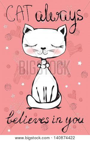 Trendy cat card, cat always believes in you