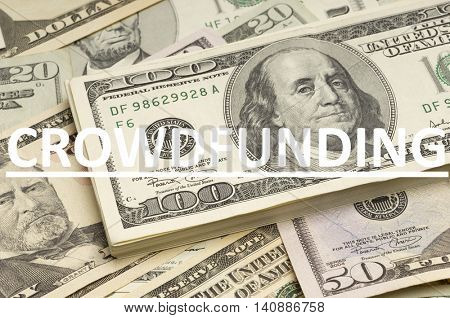 US Dollars with Crowdfunding written on it