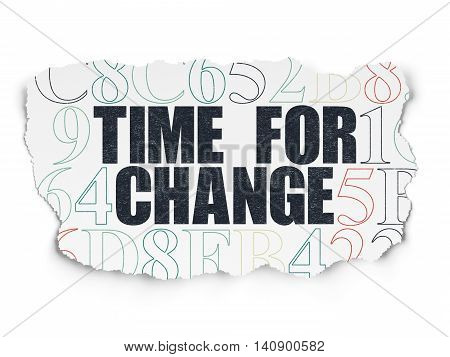 Timeline concept: Painted black text Time for Change on Torn Paper background with  Hexadecimal Code