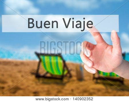 Buen Viaje (good Trip In Spanish) - Hand Pressing A Button On Blurred Background Concept On Visual S