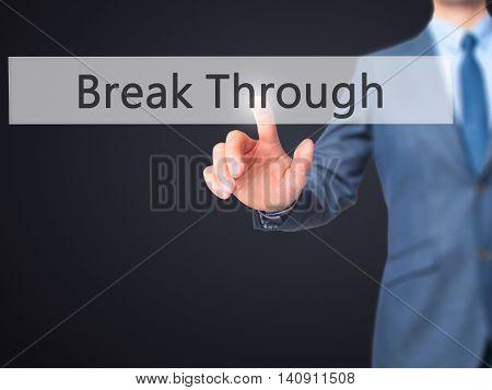 Break Through - Businessman Hand Touch  Button On Virtual  Screen Interface