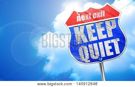 keep quiet, 3D rendering, blue street sign