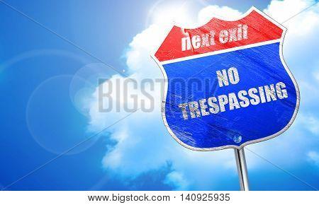 No trespassing sign, 3D rendering, blue street sign