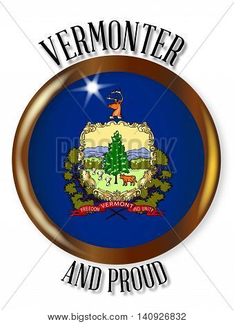 Vermont state flag button with a gold metal circular border over a white background with the text Vermonter and Proud