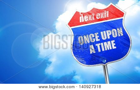 once upon a time, 3D rendering, blue street sign