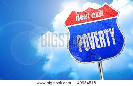 Poverty sign background, 3D rendering, blue street sign