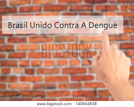 Brasil Unido Contra A Dengue (brazil Against Dengue In Portuguese) - Hand Pressing A Button On Blurr