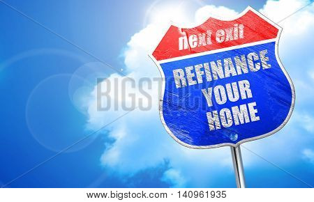 refinance your home, 3D rendering, blue street sign