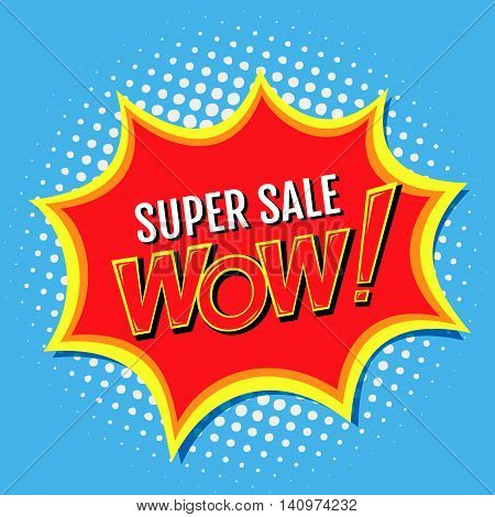 Super sale a banner in style of comics popart with Wow inscription. Vector illustration EPS 10