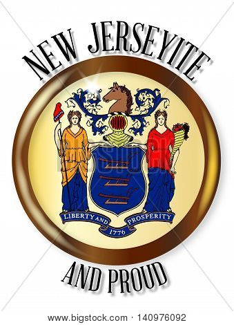 New Jersey state flag button with a gold metal circular border over a white background with the text New Jerseyite and Proud