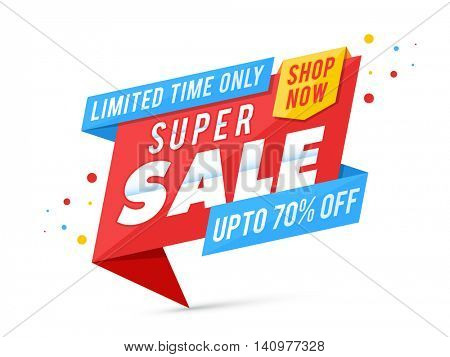 Super Sale with Upto 70% Off for Limited Time Only, Creative Paper Tag, Poster, Banner or Flyer design.