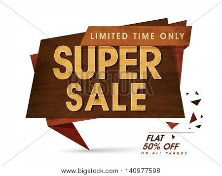 Super Sale with Flat 50% Off for Limited Time Only, Creative Wooden style Tag, Banner, Poster or Flyer design, Vector illustration.