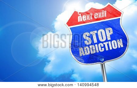 stop addiction, 3D rendering, blue street sign