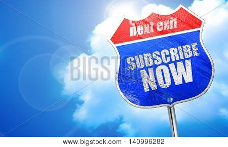 subscribe now, 3D rendering, blue street sign