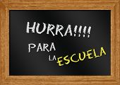 pic of escuela  - hurra para la escuela on blackboard with frame - JPG