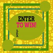 Text Sign Showing Enter To Win. Conceptual Photo Exchanging Something Value For Prize Chance Winning poster
