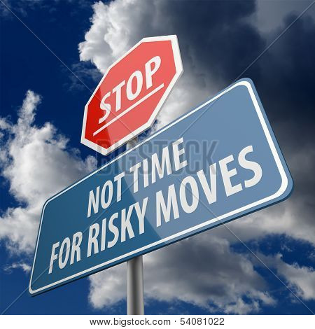 Stop And Not Time For Risky Moves Words On Road Sign