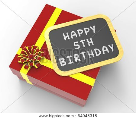 Happy Fifth Birthday Present Shows Fifth Birth Anniversary Or Ha