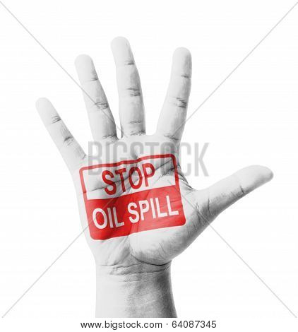Open Hand Raised, Stop Oil Spill Sign Painted, Multi Purpose Concept - Isolated On White Background