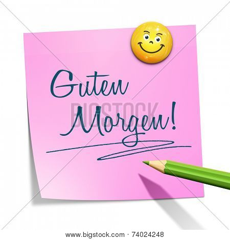 An image of a sticky paper with the message good morning in german language