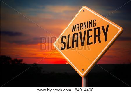 Slavery on Warning Road Sign.