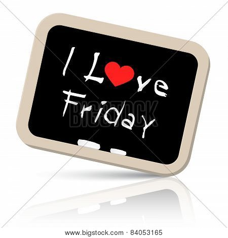 I Love friday Slogan - Title on Blackboard Vector