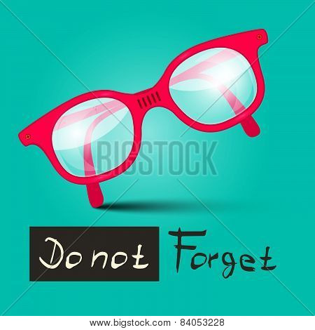 Do Not Forget Vector Illustration With Glasses on Retro Blue Background