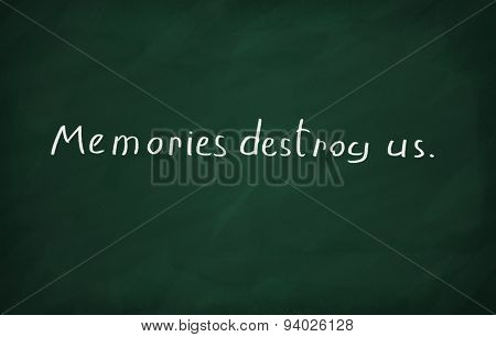 Memories Destroy Us