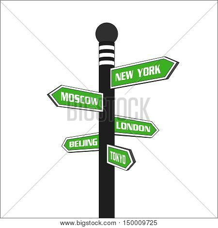Big cities green signpost. Major cities direction signs: London, New York, Moacow, Beijing, Tokyo. Isolated illustration Vector illustration