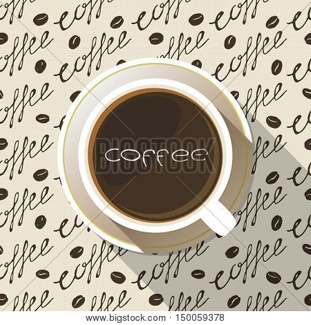 Coffee cup on a saucer flat icon top view with lettering above it. White mug full of coffee on seamless hand drawn background. Vector eps10 illustration.