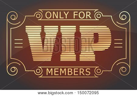 VIP only for members dark red and gold tones design. Vector illustration.
