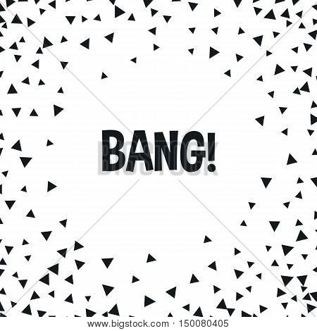 Triangle geometric background. Vector illustration for modern abstract design.  Explosion burst bang confetti. Black white color.
