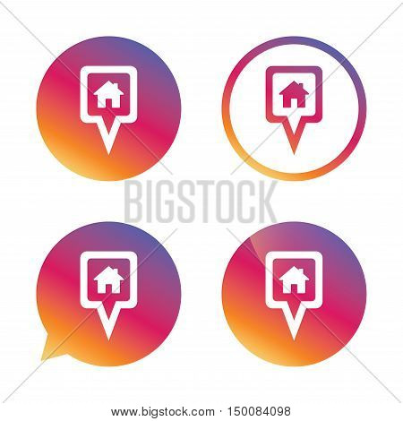 Map pointer house sign icon. Home location marker symbol. Gradient buttons with flat icon. Speech bubble sign. Vector