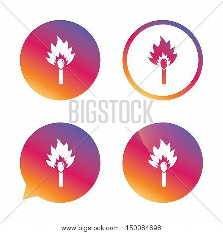 Match stick burns icon. Burning matchstick sign. Fire symbol. Gradient buttons with flat icon. Speech bubble sign. Vector