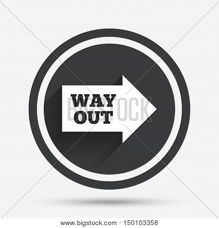 Way out right sign icon. Arrow symbol. Circle flat button with shadow and border. Vector