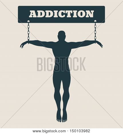Man chained to Addcition word. Unhealth addicition metaphor. Vector illustration.