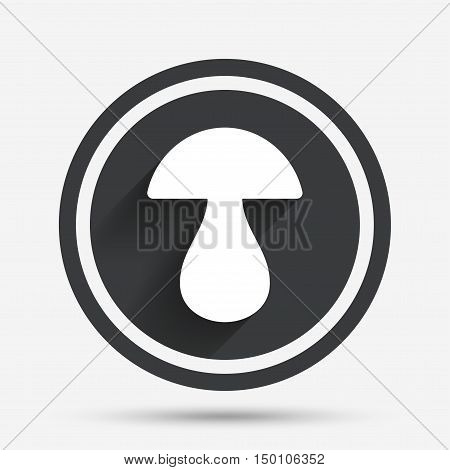 Mushroom sign icon. Boletus mushroom symbol. Circle flat button with shadow and border. Vector