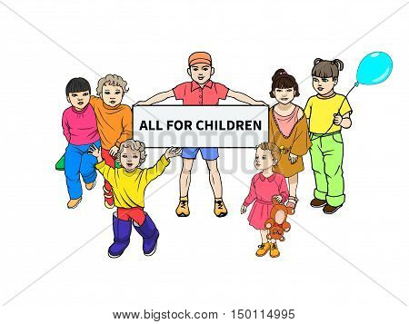 Vector illustration of young children stand with a poster for all children. On an isolated white background. Hand-drawn colorful children. The concept of children clothing and shops.