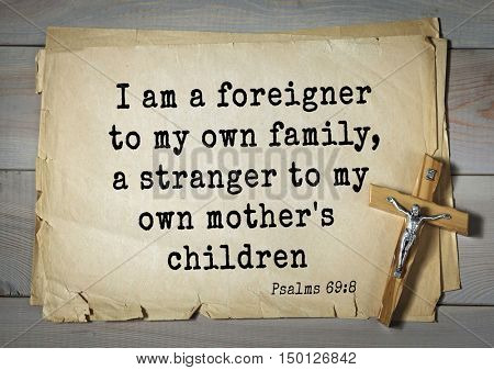 TOP-1000.  Bible verses from Psalms. I am a foreigner to my own family, a stranger to my own mother's children