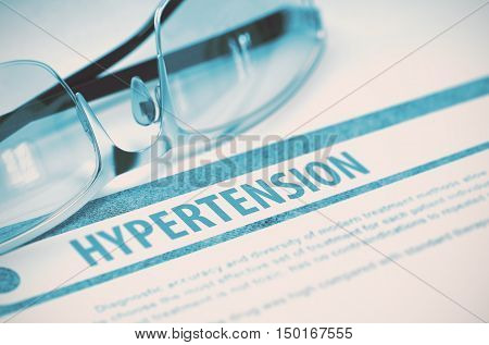 Diagnosis - Hypertension. Medical Concept with Blurred Text and Glasses on Blue Background. Selective Focus. 3D Rendering.