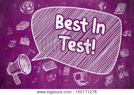 Business Concept. Megaphone with Text Best In Test. Doodle Illustration on Purple Chalkboard. Best In Test on Speech Bubble. Doodle Illustration of Shrieking Megaphone. Advertising Concept.