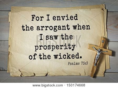 TOP-1000.  Bible verses from Psalms. For I envied the arrogant when I saw the prosperity of the wicked.